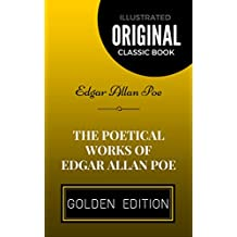 The Poetical Works of Edgar Allan Poe: By Edgar Allan Poe - Illustrated (English Edition)