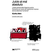 Juicio al mal absoluto: ¿Hasta dónde debe llegar la justicia retroactiva en casos de violaciones masivas de los derechos humanos? (Derecho y Política)