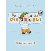 Entra qui, esce lì! Da rein, da raus!: Libro illustrato per bambini: italiano-tedesco (Edizione bilingue)