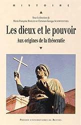 Les dieux et le pouvoir : Aux origines de la théocratie