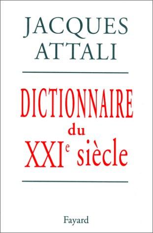 Dictionnaire du XXIème siècle par Jacques Attali