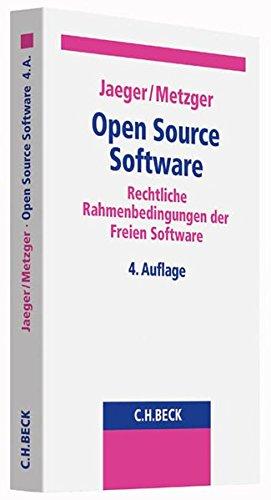 Open Source Software: Rechtliche Rahmenbedingungen der Freien Software Freie Software