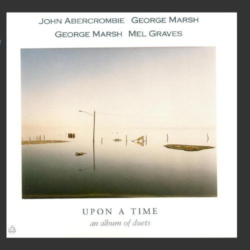 Upon a Time-An Album of Duets (Rock Abercrombie)