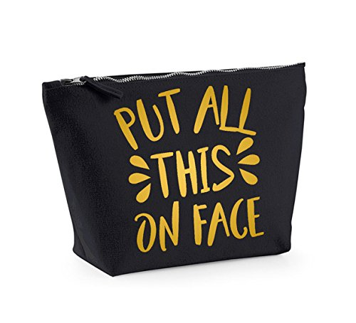 Put All This Face On- Fun Slogan, Make Up and Cosmetics Bag, Accessory Organiser Black/pink