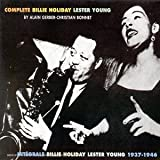 Songtexte von Billie Holiday & Lester Young - Complete Billie Holiday Lester Young 1937-1946
