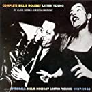 Complete Billie Holiday/Lester Young 1937-1946