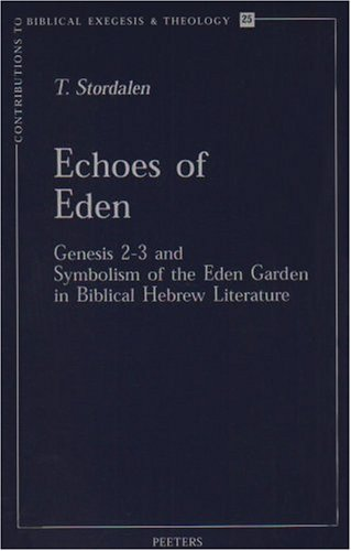 Echoes of Eden: Genesis 2-3 and Symbolism of the Eden Garden in Biblical Hebrew Literature (Contributions to Biblical Exegesis & Theology)