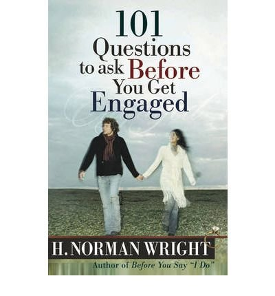 [( 101 Questions to Ask Before You Get Engaged By Wright, H Norman ( Author ) Paperback Jun - 2004)] Paperback