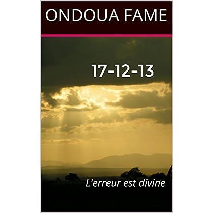 17-12-13: L'erreur est divine
