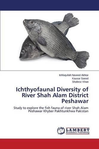 Ichthyofaunal Diversity of River Shah Alam District Peshawar