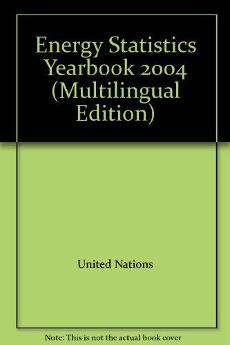 2004 Energy Statistics Yearbook/Annuaire Des Stati...