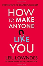 How to Make Anyone Like You: Proven Ways To Become A People Magnet by Leil Lowndes (2014-01-16)