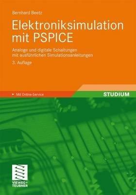 [(Elektroniksimulation Mit PSPICE : Analoge Und Digitale Schaltungen Mit Ausfuhrlichen Simulationsanleitungen)] [By (author) Bernhard Beetz] published on (May, 2008) par Bernhard Beetz
