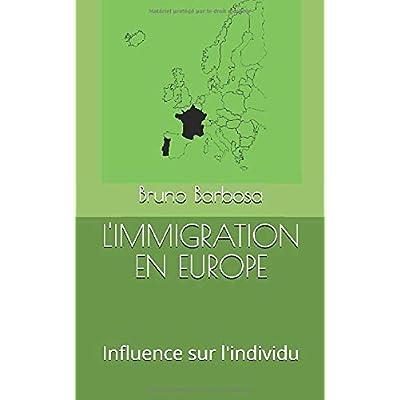 L'IMMIGRATION EN EUROPE: Influence sur l'individu
