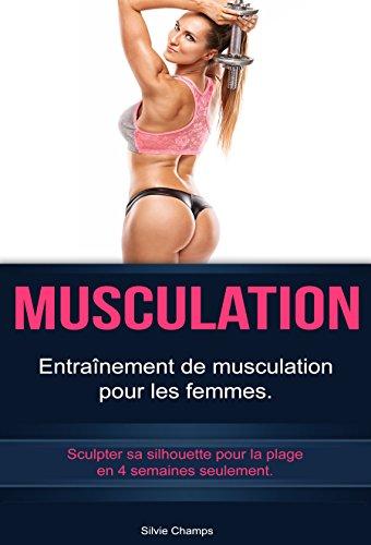 Couverture du livre Musculation: Entraînement de musculation pour les femmes. Sculpter sa silhouette pour la plage en 4 semaines seulement.
