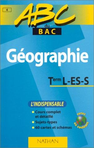 ABC Bac : Géographie, Terminale L, ES, S