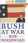 Bush at War: Inside the Bush White House
