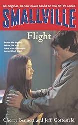 Smallville 3: Flight: Smallville Young Adult Series: Book Three: Flight Bk. 3