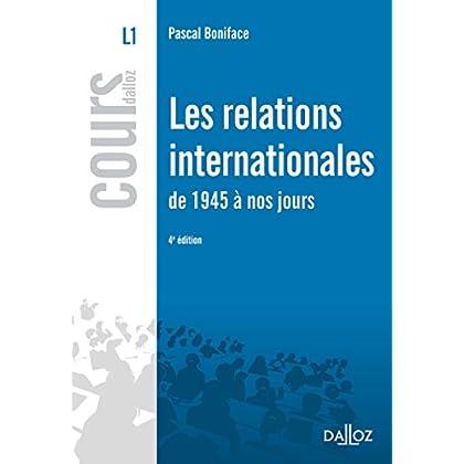 Les relations internationales de 1945 à nos jours - 4e éd.