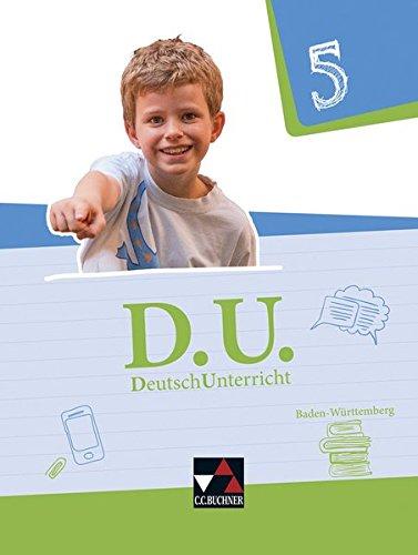 D.U. – DeutschUnterricht - Baden-Württemberg / D.U. Baden-Württemberg 5