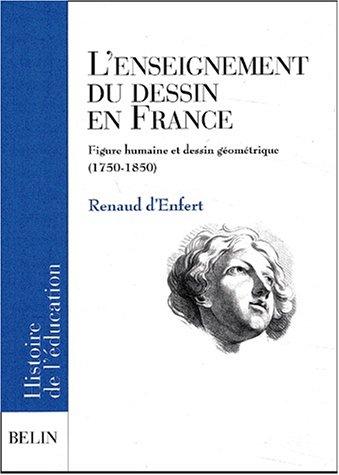 L'enseignement du dessin en France. Figure humaine et dessin géométrique (1750-1850)