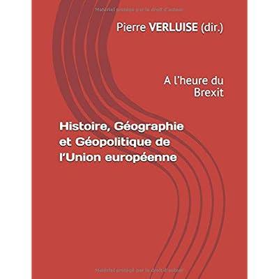 Histoire, Géographie et Géopolitique de l'Union européenne: A l'heure du Brexit