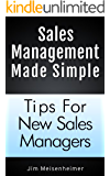 Sales Management Made Simple: Tips For New Sales Managers (English Edition)