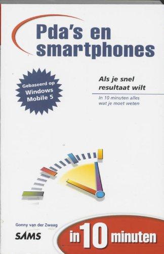 PDA's en smartphones in 10 minuten/druk 1: windows Mobile 5.0 (Pda Mobile Windows)