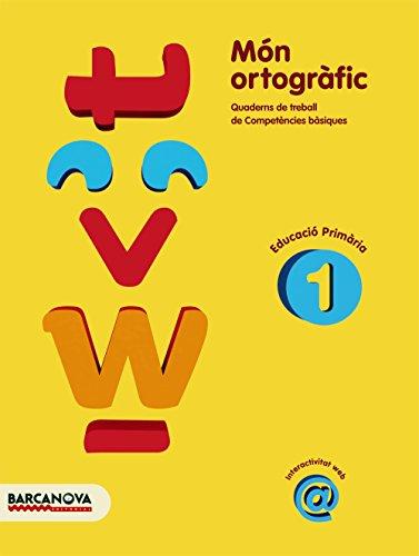 Món ortogràfic 1: Quadern de treball de Competències bàsiques (Materials Educatius - Cicle Inicial - Llengua Catalana) por Montserrat Camps