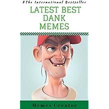 LATEST BEST DANK MEMES: Luxury Dank Funny Memes: (So Dank Your Memeness - Memes Royalty Strikes Again) (DANK MEMES BOOK Book 3) (English Edition)
