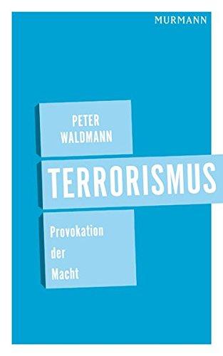 Terrorismus. Provokation der Macht