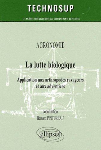La lutte biologique : Application aux arthropodes ravageurs et aux adventices