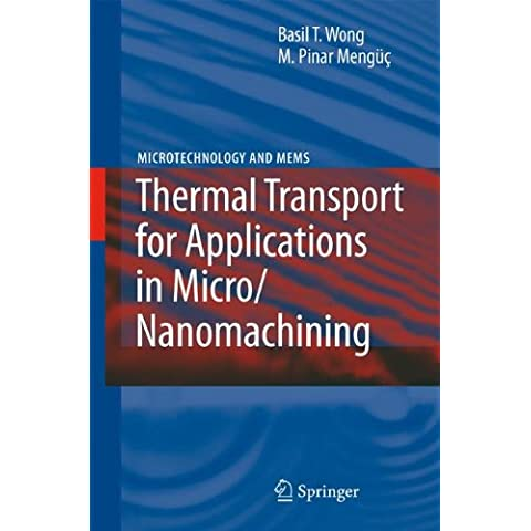 Thermal Transport for Applications in Micro/Nanomachining (Microtechnology and MEMS)
