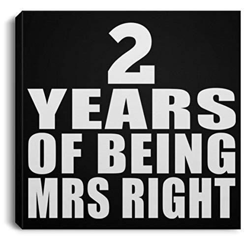 Designsify 2 Years of Being Mrs Right - Canvas Square Leinwandbild Rechteckig 20x20 cm Wand-Dekoration - Geschenk zum Geburtstag Jahrestag Muttertag Vatertag Ostern