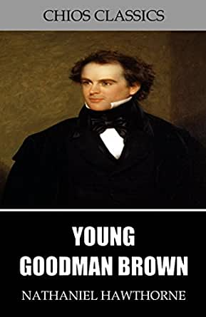 A blog about Nathaniel Hawthorne and his short story Young Goodman Brown