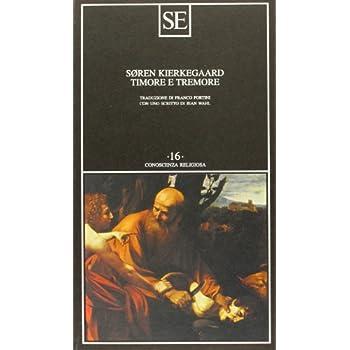 Timore E Tremore (Lirica Dialettica Di Johannes De Silentio)