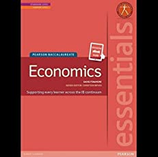 Essentials: Economics (Pearson International Baccalaureate Diploma)Standard and Higher Level for Grade 11& 12 (Pearson International Baccalaureate Essentials)