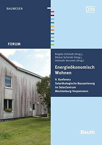 Energieökonomisch Wohnen: 9. Konferenz Solarökologische Bausanierung im SolarZentrum Mecklenburg-Vorpommern (Beuth Forum)