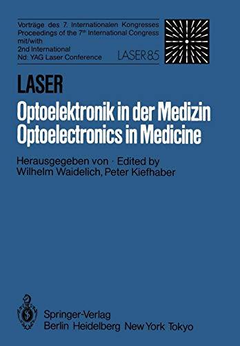 Laser/Optoelektronik in der Medizin / Laser/Optoelectronics in Medicine: Vorträge des 7. Internationalen Kongresses Laser 85 Optoelektronik ... 2nd International Nd: YAG Laser Conference