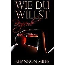 Wie du willst - Begierde: Ein Milliardär Liebesroman (Band 2)