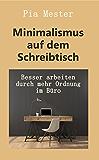 Minimalismus auf dem Schreibtisch: Besser arbeiten durch mehr Ordnung im Büro