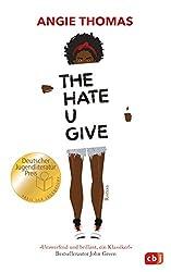 The Hate U Give: Ausgezeichnet mit dem Deutschen Jugendliteraturpreis 2018