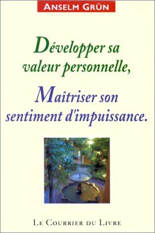 Développer sa valeur personnelle : Maîtriser son sentiment d'impuissance