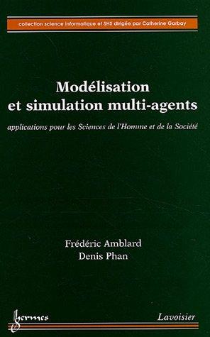 Modélisation et Simulation Multi-agents Applications pour les Sciences de l'Homme et de la Société