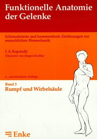 funktionelle anatomie der gelenke Funktionelle Anatomie der Gelenke, in 3 Bdn, Bd.3, Rumpf und Wirbelsäule