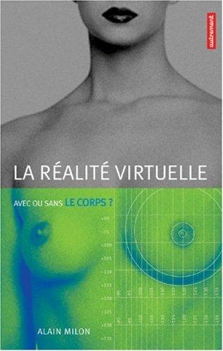 La réalité virtuelle : Avec ou sans le corps ?