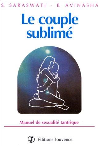 Le Couple sublimé : Manuel de sexualité tantrique par Sunyata Saraswati