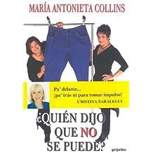 Quien Dijo Que No Se Puede? (Biblioteca De La Salud (Editorial Grijalbo).)
