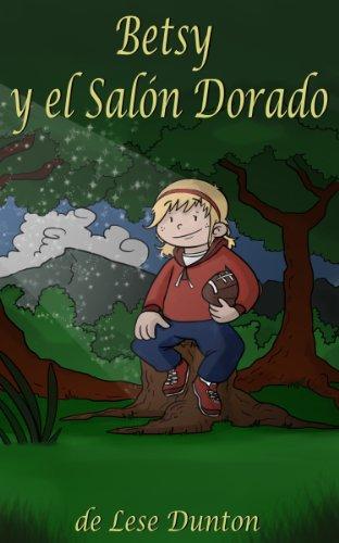 Betsy  y el Salón Dorado par Lese Dunton