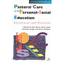 Pastoral Care And Personal-Social Education: Entitlement and Provision (Cassell Studies in Pastoral Care and Pe)